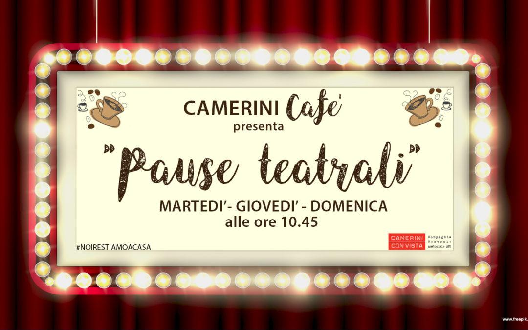 "CAMERINI Cafè ""Pause Teatrali"""